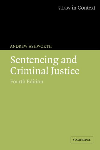 Sentencing and Criminal Justice by Andrew Ashworth, QC