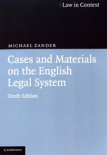Cases and Materials on the English Legal System By Professor Michael Zander, QC