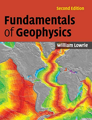 Fundamentals of Geophysics By William Lowrie (Swiss Federal Institute of Technology, Zurich)