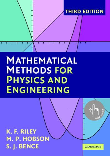 Mathematical Methods for Physics and Engineering By K. F. Riley (University of Cambridge)