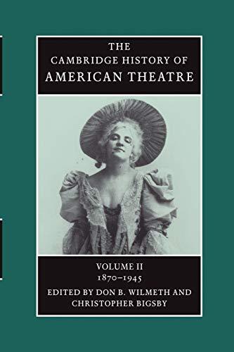The Cambridge History of American Theatre By Don B. Wilmeth (Brown University, Rhode Island)
