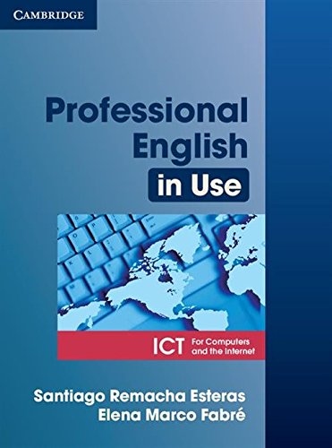 Professional English in Use ICT Student's Book by Santiago Remacha Esteras