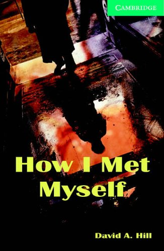 How I Met Myself Level 3 Lower Intermediate Book and Audio CDs (2) Pack By David A. Hill