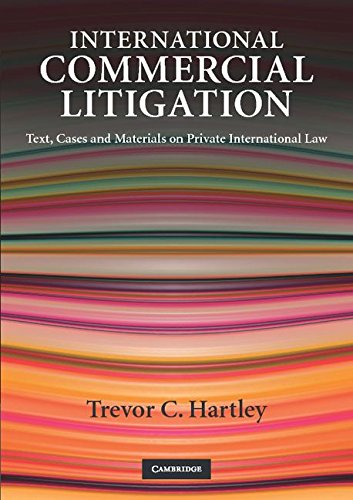 International Commercial Litigation: Text, Cases and Materials on Private International Law by Trevor C. Hartley