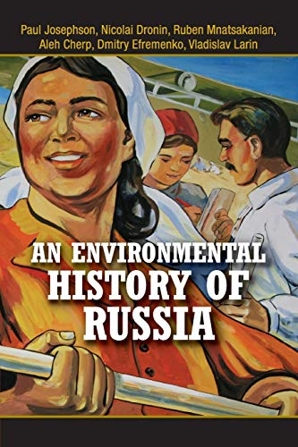 An Environmental History of Russia By Paul Josephson