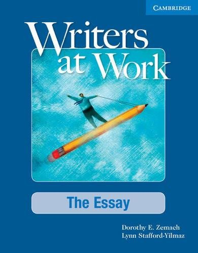 Writers at Work: The Essay Student's Book: The Essay by Dorothy E. Zemach