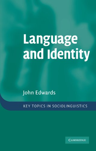 Language and Identity: An introduction (Key Topics in Sociolinguistics) By John Edwards