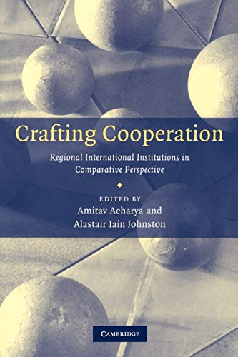 Crafting Cooperation By Amitav Acharya (Professor of Global Governance, University of Bristol)
