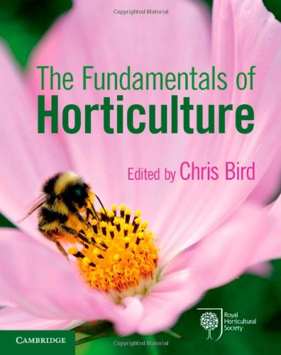 The Fundamentals of Horticulture: Theory and Practice By Edited by Chris Bird