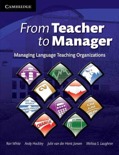 From Teacher to Manager: Managing Language Teaching Organizations By Ron White