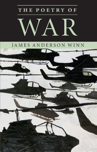 The Poetry of War By James Anderson Winn (Boston University)