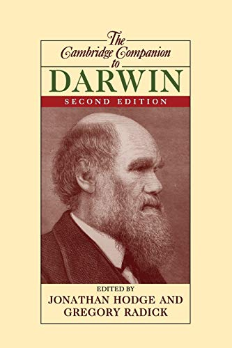 The Cambridge Companion to Darwin By Edited by Jonathan Hodge (University of Leeds)