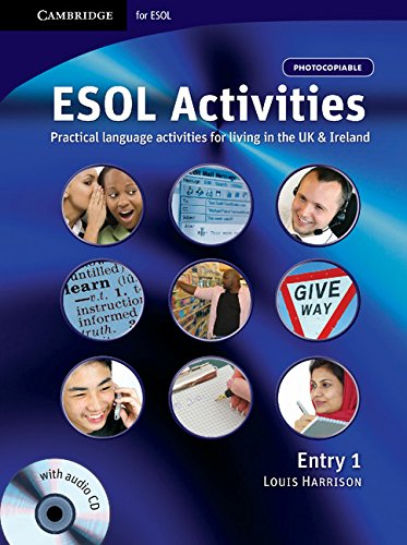 ESOL Activities Entry 1: Practical Language Activities for Living in the UK and Ireland (Cambridge Copy Collection) By Louis Harrison