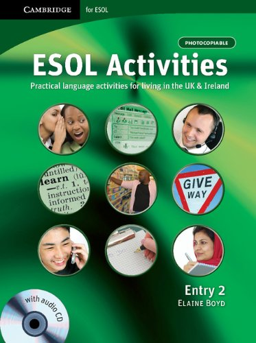 ESOL Activities Entry 2: Practical Language Activities for Living in the UK and Ireland: Entry 2 by Elaine Boyd