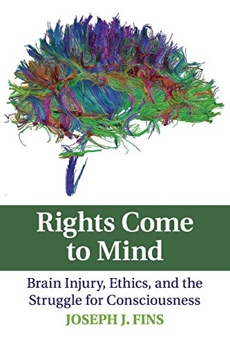 Rights Come to Mind By Joseph J. Fins (Cornell University, New York)