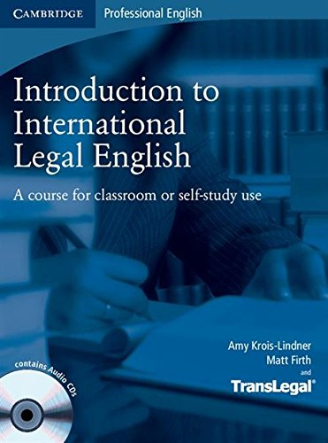 Introduction to International Legal English Student's Book with Audio CDs (2): A Course for Classroom or Self-Study Use By Amy Krois-Lindner