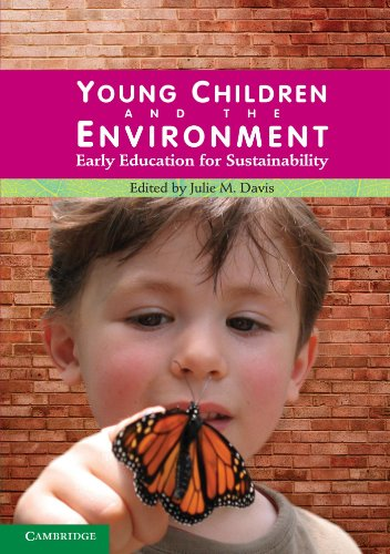 Young Children and the Environment By Julie M. Davis (Queensland University of Technology)