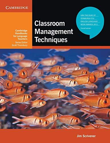 Classroom Management Techniques (Cambridge Handbooks for Language Teachers) By Jim Scrivener