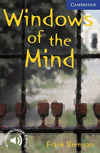 Windows of the Mind Level 5 (Cambridge English Readers) By Frank Brennan