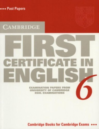 Cambridge First Certificate in English 6 Student's Book By Cambridge ESOL