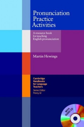 Pronunciation Practice Activities with Audio CD By Martin Hewings (University of Birmingham)