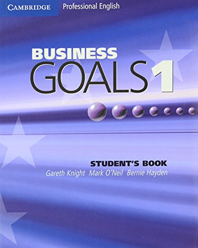 Business Goals 1 Student's Book (Cambridge Professional English) By Gareth Knight