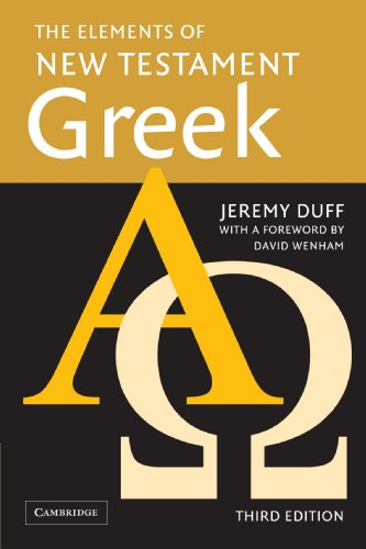 The Elements of New Testament Greek By Jeremy Duff