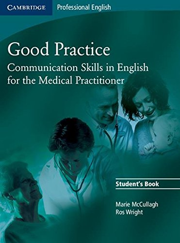 Good Practice Student's Book: Communication Skills in English for the Medical Practitioner by Marie McCullagh