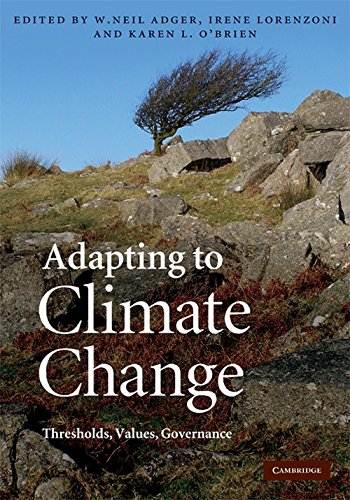 Adapting to Climate Change By W. Neil Adger (University of East Anglia)