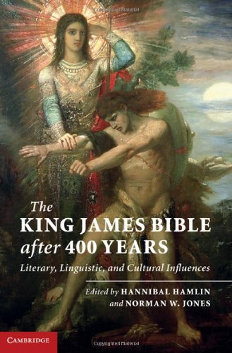 The King James Bible after Four Hundred Years By Edited by Hannibal Hamlin (Ohio State University)