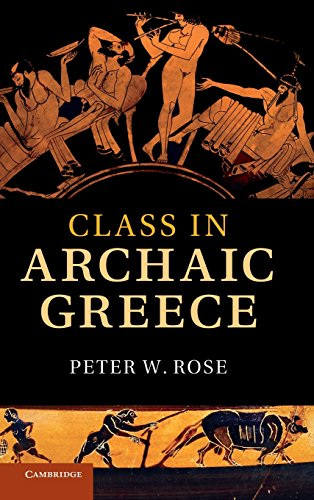 Class in Archaic Greece By Peter W. Rose (Miami University)