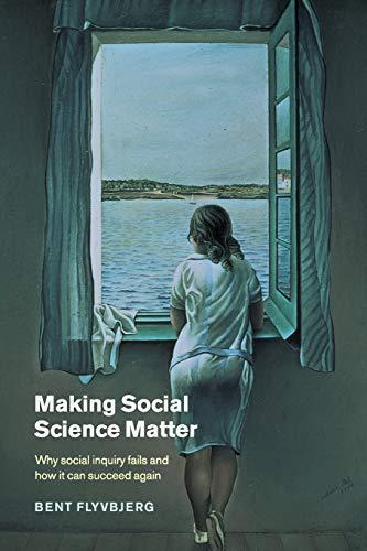 Making Social Science Matter By Bent Flyvbjerg (Aalborg University, Denmark)