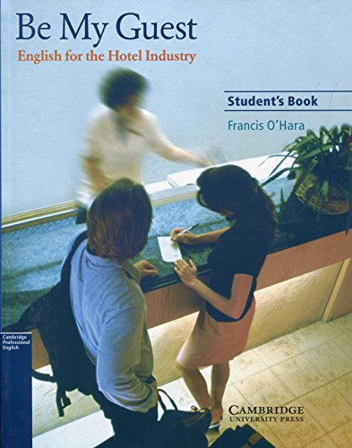Be My Guest Student's Book: English for the Hotel Industry By Francis O'Hara