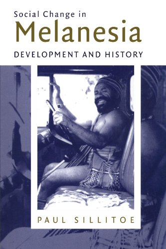 Social Change in Melanesia By Paul Sillitoe (University of Durham)