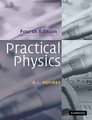 Practical Physics By G. L. Squires (University of Cambridge)