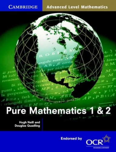 Pure Mathematics 1 and 2 By Hugh Neill