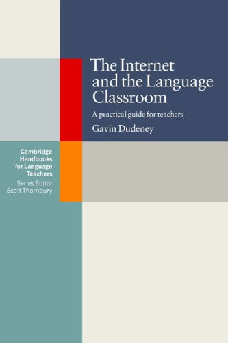 The Internet and the Language Classroom By Gavin Dudeney (International House, Barcelona)