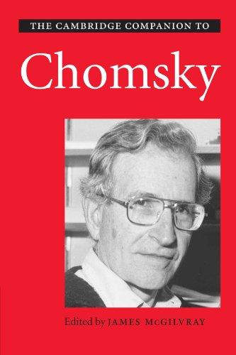 The Cambridge Companion to Chomsky (Cambridge Companions) Edited by James McGilvray (McGill University, Montreal)