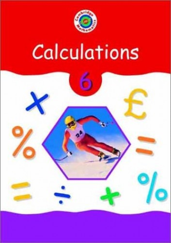Cambridge Mathematics Direct 6 Calculations Pupil's book By Edited by Jane Crowden