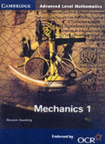 Mechanics 1 for OCR By Douglas Quadling