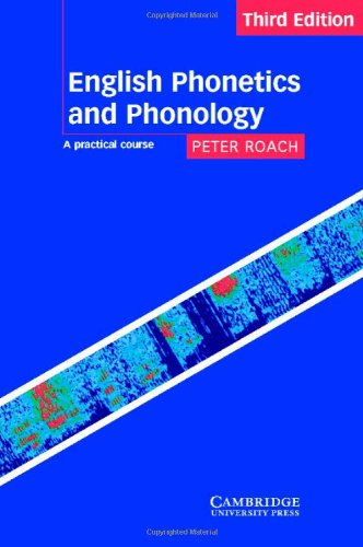 English Phonetics and Phonology: A Practical Course by Peter Roach