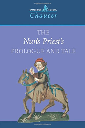 The Nun's Priest's Prologue and Tale (Cambridge School Chaucer) By Geoffrey Chaucer