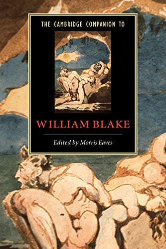The Cambridge Companion to William Blake By Morris Eaves (University of Rochester, New York)