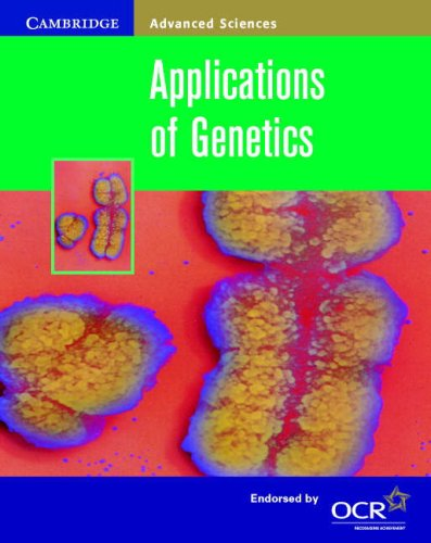 Applications of Genetics (Cambridge Advanced Sciences) By Jennifer Gregory