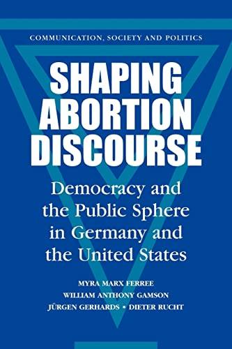 Shaping Abortion Discourse By Myra Marx Ferree