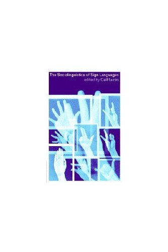 The Sociolinguistics of Sign Languages By Edited by Ceil Lucas (Gallaudet University, Washington DC)