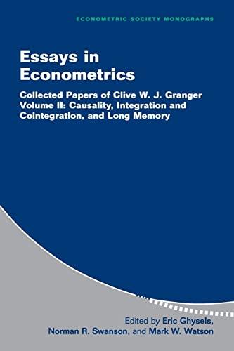 Essays in Econometrics: Collected Papers of Clive W. J. Granger: Volume 2 (Econometric Society Monographs) Volume editor Jorge Marx Gomez