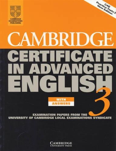 Cambridge Certificate in Advanced English 3 Student's Book with answers By University of Cambridge Local Examinations Syndicate