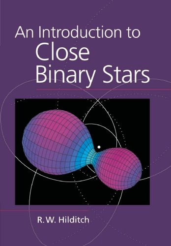 An Introduction to Close Binary Stars by R. W. Hilditch (University of St Andrews, Scotland)