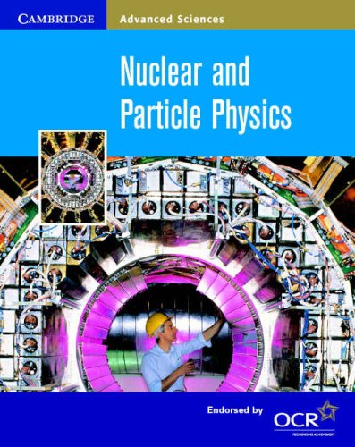 Nuclear and Particle Physics (Cambridge Advanced Sciences) By Bryan Milner